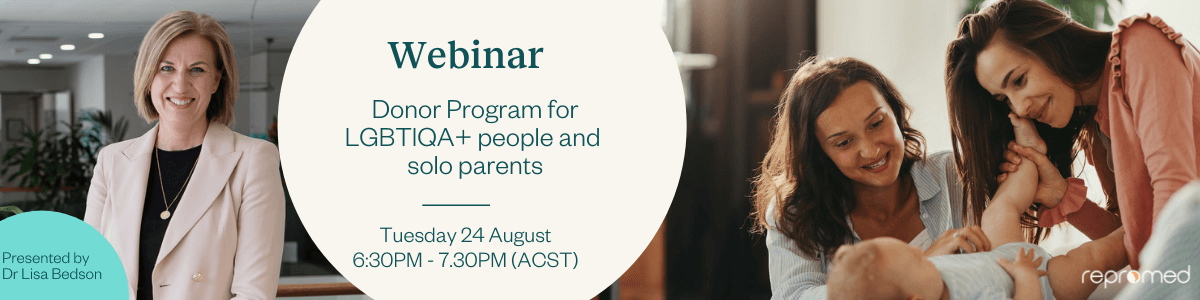 Donor Program for LGBTIQA+ people and solo parents – Free Webinar