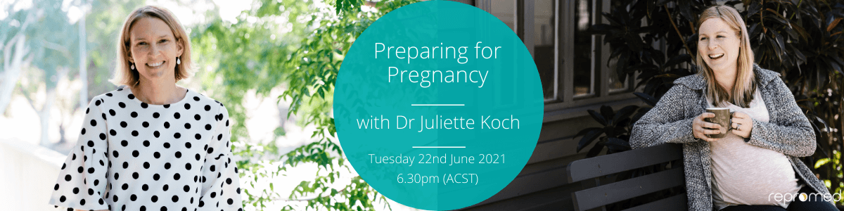 Preparing for Pregnancy – Free Webinar 22nd June 2021